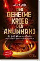 Der Geheime Krieg der Anunnaki (Erweiterte Neuausgabe)