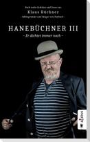 Hanebüchner III. Er dichtet immer noch