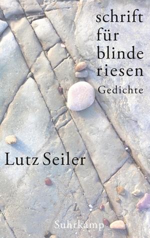 Seiler, Lutz. schrift für blinde riesen - Gedichte. Suhrkamp Verlag AG, 2021.