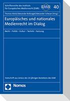 Europäisches und nationales Medienrecht im Dialog