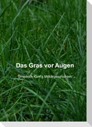 Das Gras vor Augen