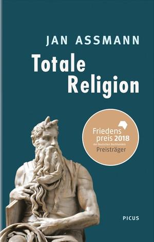 Jan Assmann. Totale Religion - Ursprünge und Formen puritanischer Verschärfung. Picus Verlag, 2016.