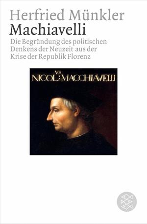 Herfried Münkler. Machiavelli - Die Begründung d