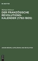 Der französische Revolutionskalender (1792-1805)