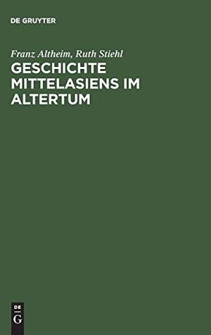 Altheim, Franz / Ruth Stiehl. Geschichte Mittelasi