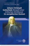 Johann Christoph Gottscheds ,Versuch einer Critischen Dichtkunst' im europäischen Kontext