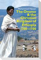 The Oromo and the Christian Kingdom of Ethiopia - 1300-1700