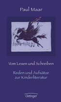 Vom Lesen und Schreiben. Reden und Aufsätze zur Kinderliteratur