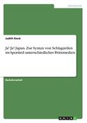 Ja! Ja! Japan. Zur Syntax von Schlagzeilen im Sportteil unterschiedlicher Printmedien