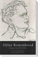 Dylan Remembered: Volume One 1914-1934