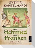 Der Schmied der Franken. Ulfberhts Reise