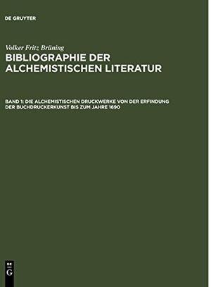 Volker Fritz Brüning. Bibliographie der alchemistischen Literatur / Die alchemistischen Druckwerke von der Erfindung der Buchdruckerkunst bis zum Jahre 1690. De Gruyter Saur, 2003.