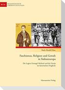 Faschismus, Religion und Gewalt in Südosteuropa