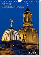 Nacht in deutschen Städten (Wandkalender 2022 DIN A4 hoch)