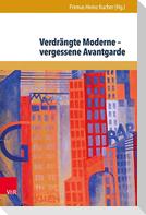 Verdrängte Moderne - vergessene Avantgarde