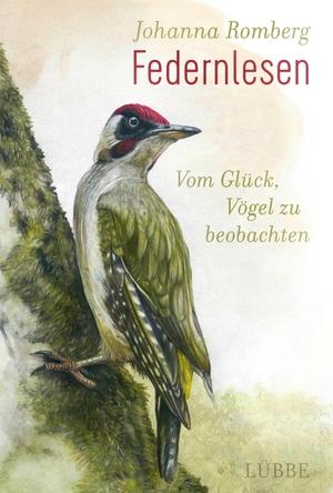 Johanna Romberg / Florian Frick. Federnlesen - Vom Glück, Vögel zu beobachten. Ehrenwirth, 2018.