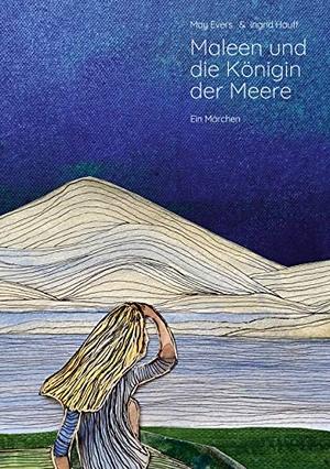 Evers, May / Ingrid Hauff. Maleen und die Königin