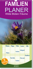 Wilde Blüten-Träume - Familienplaner hoch (Wandkalender 2022 , 21 cm x 45 cm, hoch)