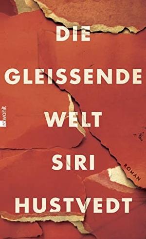 Siri Hustvedt / Uli Aumüller. Die gleißende Welt. Rowohlt, 2015.