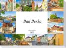Bad Berka Impressionen (Tischkalender 2022 DIN A5 quer)