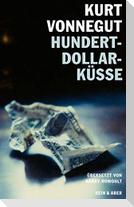 Hundert-Dollar-Küsse