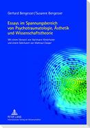 Essays im Spannungsbereich von Psychotraumatologie, Ästhetik und Wissenschaftstheorie