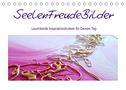 SeelenFreudeBilder - Leuchtende Inspirationsfunken für Deinen Tag (Tischkalender 2022 DIN A5 quer)