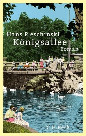 Hans Pleschinski. Königsallee - Roman. C.H.Beck, 2013.