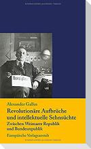 Revolutionäre Aufbrüche und intellektuelle Sehnsüchte