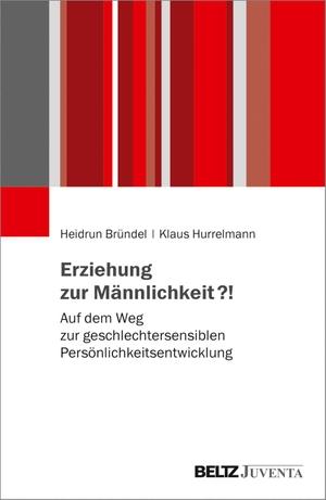 Bründel, Heidrun / Klaus Hurrelmann. Erziehung zur Männlichkeit?! - Auf dem Weg zur geschlechtersensiblen Persönlichkeitsentwicklung. Juventa Verlag GmbH, 2021.