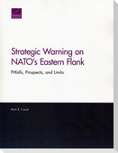 Strategic Warning on Nato's Eastern Flank: Pitfalls, Prospects, and Limits