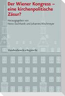 Der Wiener Kongress - eine kirchenpolitische Zäsur?