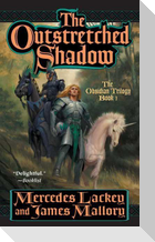 The Outstretched Shadow: The Obsidian Trilogy, Book One