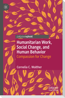 Humanitarian Work, Social Change, and Human Behavior