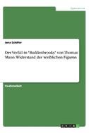 """Der Verfall in """"Buddenbrooks"""" von Thomas Mann. Widerstand der weiblichen Figuren"""