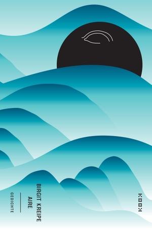Kreipe, Birgit. aire - Gedichte. Kookbooks, 2021.