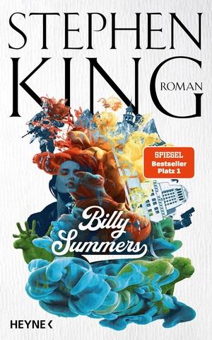 King, Stephen. Billy Summers - Roman. Heyne Verlag, 2021.