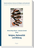 Religion, Rationalität und Bildung