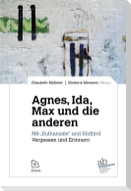 Agnes, Ida, Max und die anderen