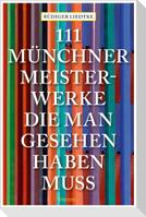 111 Münchner Meisterwerke, die man gesehen haben muss