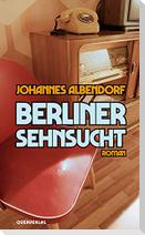 Berliner Sehnsucht