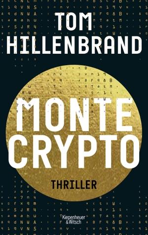 Hillenbrand, Tom. Montecrypto - Thriller. Kiepenhe