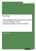 """Fiktiv-allographe Peritextelemente und ihre narrative Funktion in """"Die Gelehrtenrepublik"""" von Arno Schmidt"""
