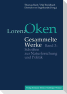 Lorenz Oken - Gesammelte Werke 3. Schriften zur Naturforschung und Politik
