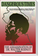Dangerous Times--The Assassination of Dr. Walter Rodney