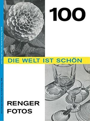 Albert Renger-Patzsch. Die Welt ist schön - 100 F