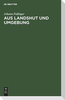 Aus Landshut und Umgebung