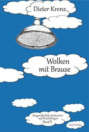 Dieter Krenz. Wolken mit Brause - Ungewöhnliche A
