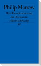 (Ent-)Demokratisierung der Demokratie