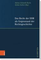 Das Recht der DDR als Gegenstand der Rechtsgeschichte